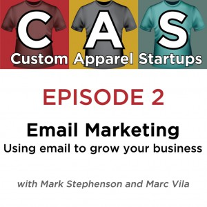 Custom Apparel Startups Podcast on email marketing